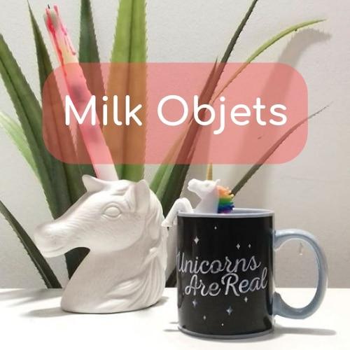 Milk Objets